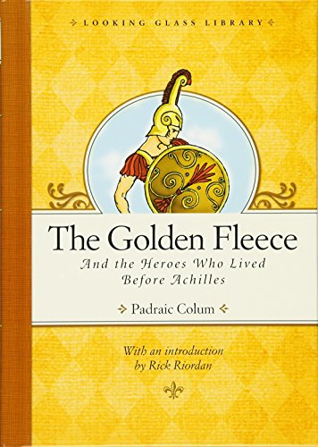 9780375867095: The Golden Fleece and the Heroes Who Lived Before Achilles (Looking Glass Library)