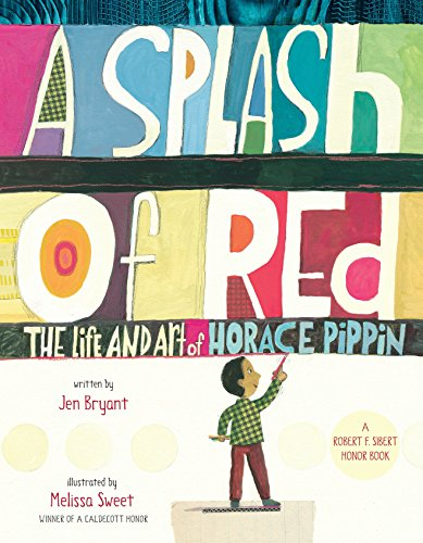 9780375867125: A Splash Of Red: The Life and Art of Horace Pippin (Orbis Pictus Award for Outstanding Nonfiction for Children (Awards))