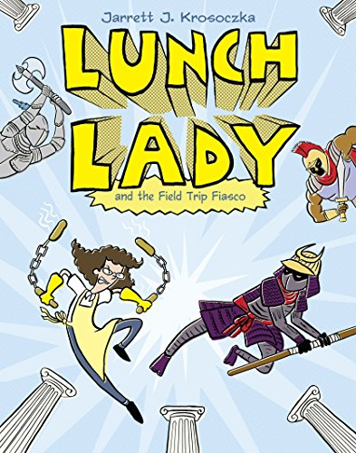 9780375867309: Lunch Lady and the Field Trip Fiasco: Lunch Lady #6