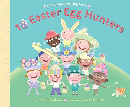 9780375867873: 10 Easter Egg Hunters: A Holiday Counting Book