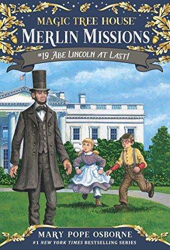 9780375867972: Magic Tree House #47 Abe Lincoln At Last! (Magic Tree House: A Merlin Mission)