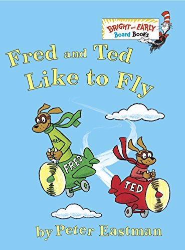 9780375868023: Fred and Ted Like to Fly (Bright & Early Board Books(TM))
