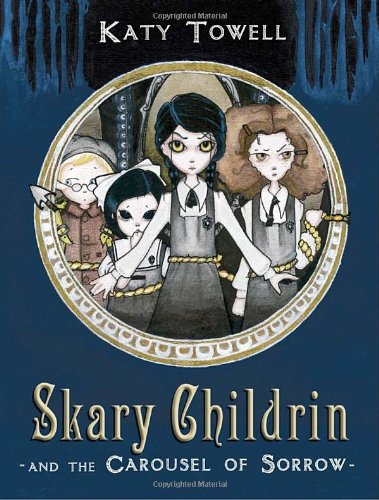 9780375868597: Skary Childrin and the Carousel of Sorrow