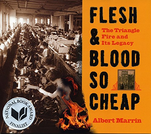 Flesh and Blood So Cheap: The Triangle Fire and Its Legacy (0375868895) by Albert Marrin