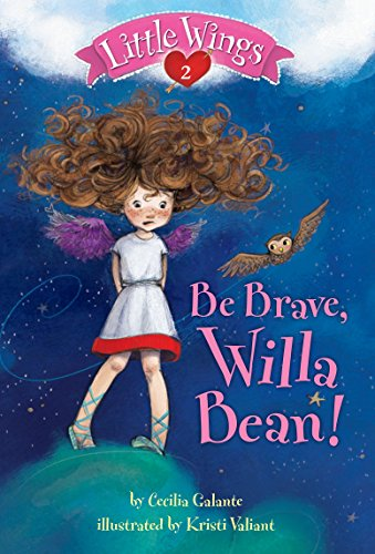 9780375869488: Little Wings #2: Be Brave, Willa Bean!