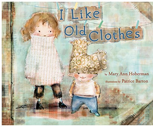I Like Old Clothes: Hoberman, Mary Ann