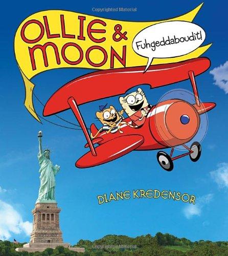 9780375870149: Ollie & Moon: Fuhgeddaboudit!