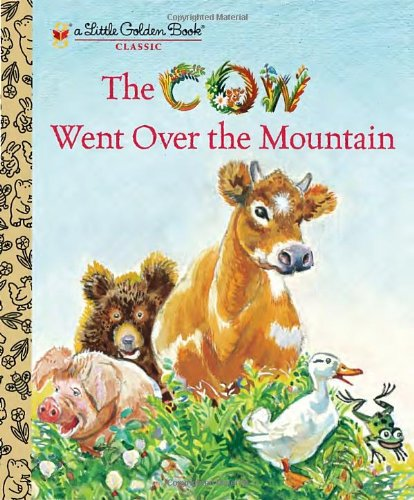 9780375870163: The Cow Went Over the Mountain (Little Golden Book)