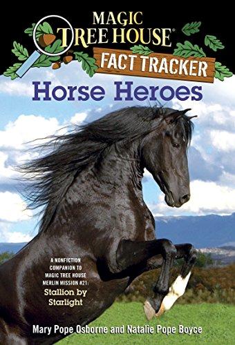 Magic Tree House Fact Tracker #27: Horse Heroes: A Nonfiction Companion to Magic Tree House #49: ...