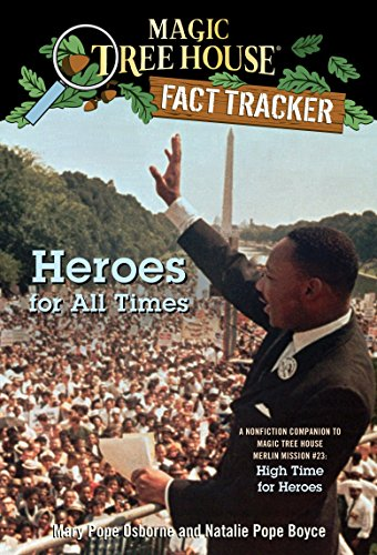 9780375870279: Heroes for All Times: A Nonfiction Companion to Magic Tree House Merlin Mission #23: High Time for Heroes (Magic Tree House (R) Fact Tracker)