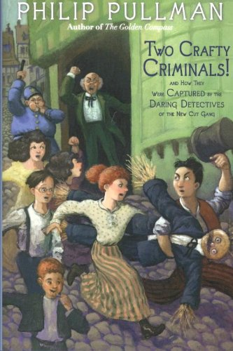 9780375870293: Two Crafty Criminals!: and how they were Captured by the Daring Detectives of the New Cut Gang