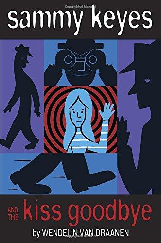 9780375870552: Sammy Keyes and the Kiss Goodbye (Sammy Keyes (Hardcover))