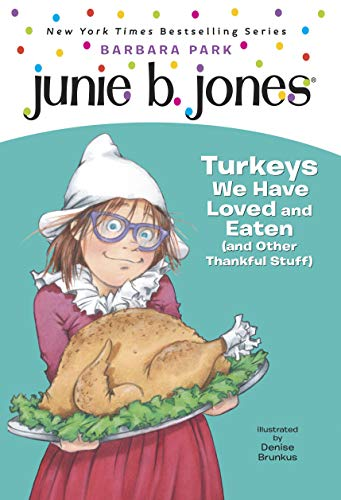 9780375870637: Junie B., First Grader : Turkeys We Have Loved and Eaten (And Other Thankful Stuff)