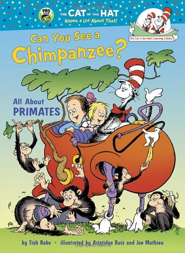 9780375870743: Can You See a Chimpanzee?: All About Primates (Cat in the Hat's Learning Library)
