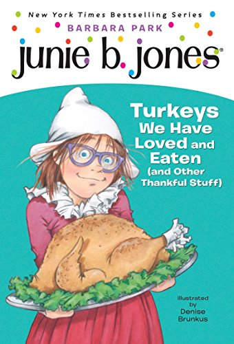 9780375871153: Junie B., First Grader: Turkeys We Have Loved and Eaten (And Other Thankful Stuff)
