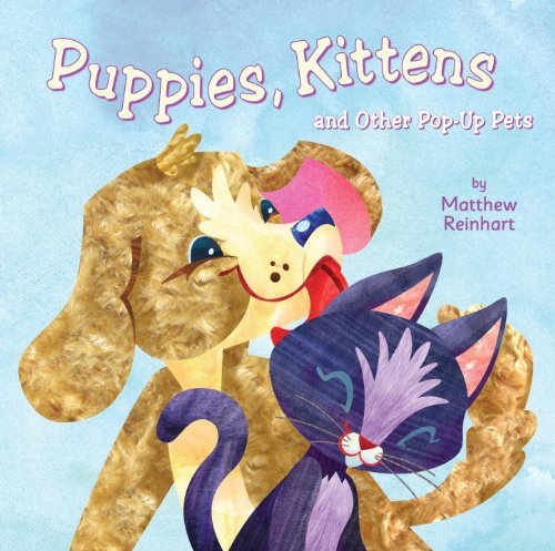 9780375871740: Puppies, Kittens, and Other Pop-up Pets