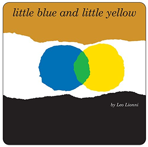 Little Blue and Little Yellow: Lionni, Leo