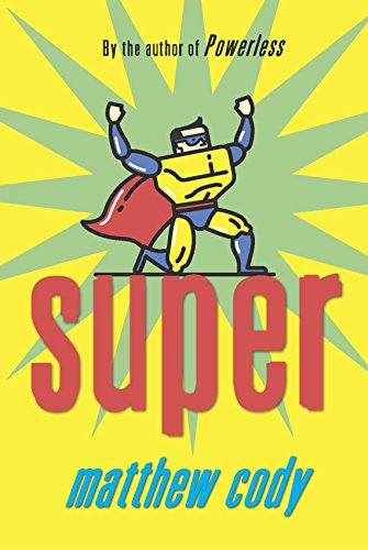 Super (Supers of Noble's Green): Cody, Matthew