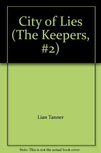 9780375896965: City of Lies (The Keepers, #2)