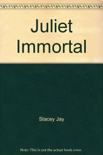 9780375898938: Juliet Immortal