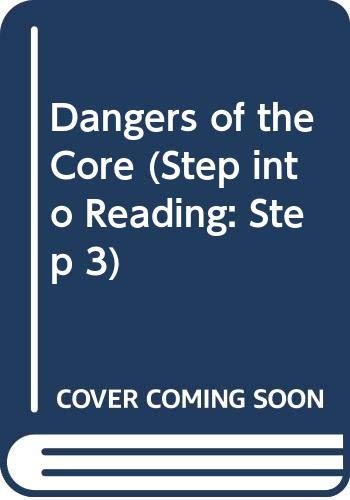 9780375900020: Dangers of the Core (Step into Reading: Step 3)
