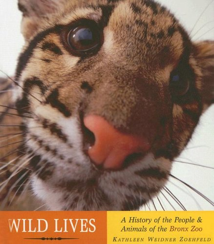 9780375906305: Wild Lives: A History of People & Animals of the Bronx Zoo