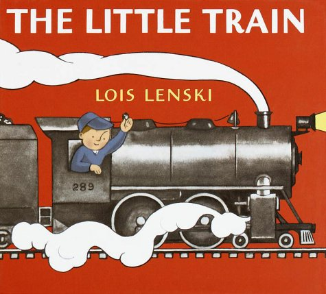 The Little Train (Lois Lenski Books) (0375910719) by Lois Lenski