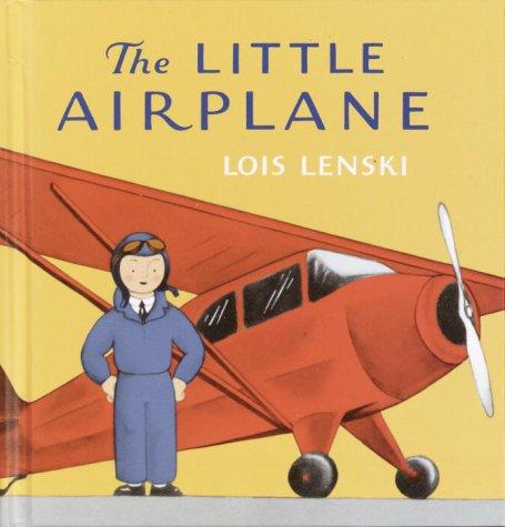 The Little Airplane (Lois Lenski Books): Lois Lenski