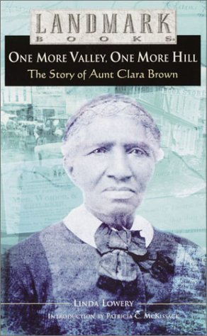 9780375910920: One More Valley, One More Hill: The Story of Aunt Clara Brown (Landmark Books)