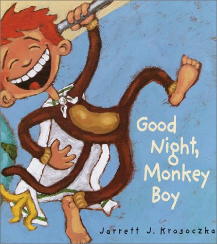 Good Night, Monkey Boy: Krosoczka, Jarrett J.