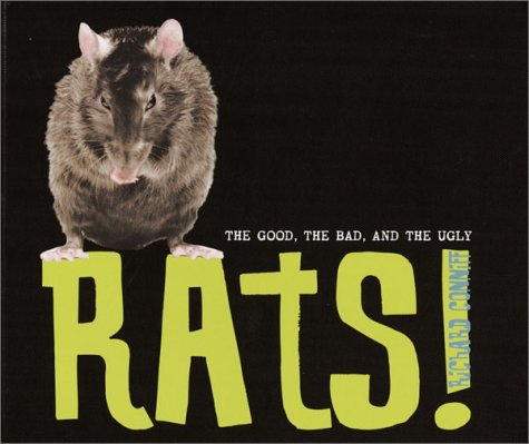 Rats!: The Good, the Bad, and the Ugly: Conniff, Richard
