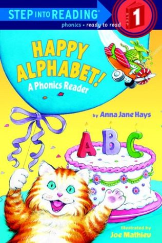 Happy Alphabet! A Phonics Reader (Step-Into-Reading, Step: Anna Jane Hays