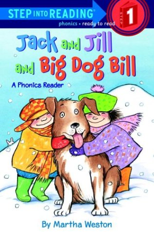 Jack and Jill and Big Dog Bill: A Phonics Reader (Step-Into-Reading, Step 1) (0375912487) by Weston, Martha