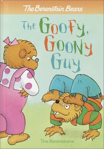 The Goofy Goony Guy (BBears First Time Chapter Bks): Berenstain, Stan, Berenstain, Jan