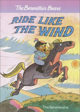 Ride Like the Wind (A Stepping Stone Book(TM)) (0375912738) by Berenstain, Stan; Berenstain, Jan