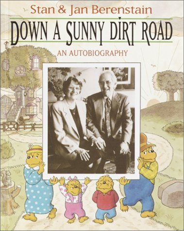 Down a Sunny Dirt Road: Berenstain, Stan, Berenstain, Jan
