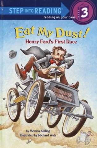 9780375915109: Eat My Dust! Henry Ford's First Race (Step into Reading)