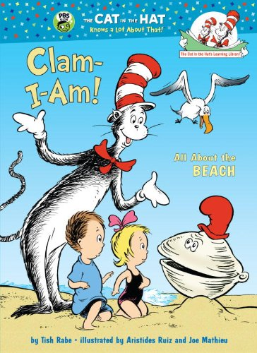 Clam-I-Am!: All About the Beach (Cat in the Hat's Learning Library): Rabe, Tish