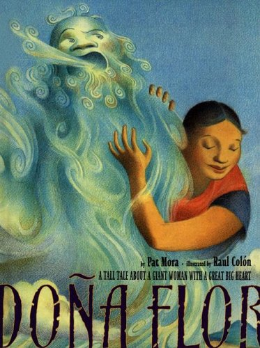 Dona Flor: A Tall Tale About a: Mora, Pat
