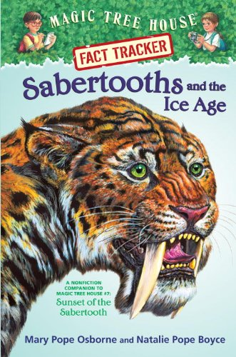 9780375923807: Sabertooths and the Ice Age: A Nonfiction Companion to Magic Tree House #7: Sunset of the Sabertooth