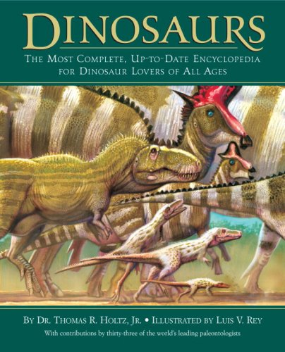 Dinosaurs: The Most Complete, Up-to-Date Encyclopedia for Dinosaur Lovers of All Ages: Dr. Thomas R...