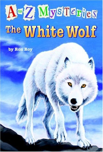 A to Z Mysteries: The White Wolf: Ron Roy