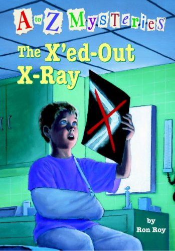 A to Z Mysteries: The X'ed-Out X-Ray: Roy, Ron