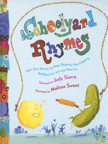 Schoolyard Rhymes: Kids' Own Rhymes for Rope-Skipping,: Sierra, Judy