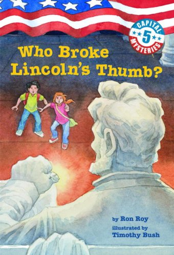 9780375925580: Capital Mysteries #5: Who Broke Lincoln's Thumb? (A Stepping Stone Book(TM))