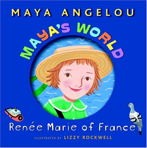 Maya's World: Renee Marie of France (Pictureback(R)) (0375928340) by Angelou, Maya