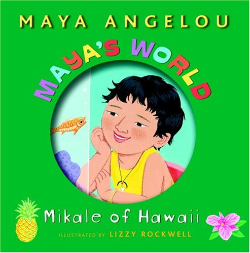 Maya's World: Mikale of Hawaii (Pictureback(R)): Angelou, Maya; Rockwell, Lizzy [Illustrator]