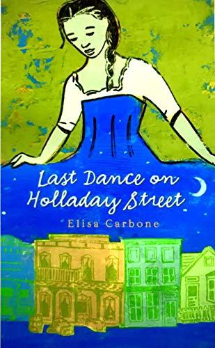 9780375928963: Last Dance on Holladay Street