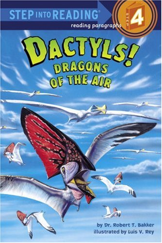 Dactyls! Dragons of the Air (Step into Reading): Bakker, Dr. Robert T.
