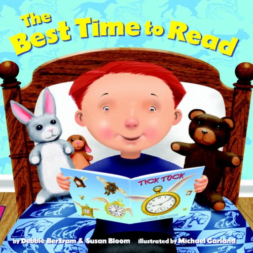 The Best Time to Read (Picture Book): Bertram, Debbie; Bloom, Susan